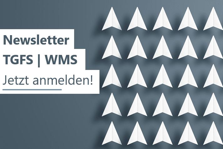 Newsletter TGFS | WMS abonnieren